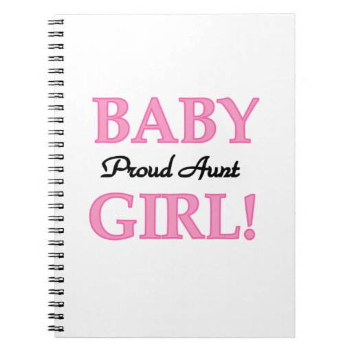 Proud Aunt Baby Girl T-shirts and Gifts Notebooks