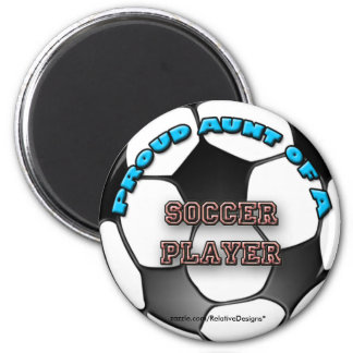 Proud Aunt of a Soccer Player magnet