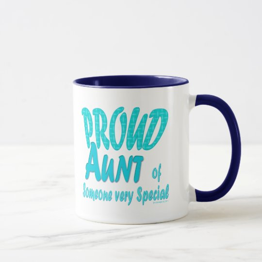 Proud Aunt of Someone very Special Mug