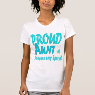 Proud Aunt of Someone very Special T-shirt