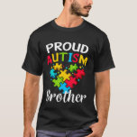 Proud Autism Brother Cute Autism Awareness Gift T-Shirt