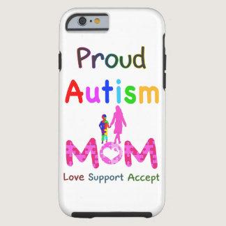 Proud Autism Mom Tough iPhone 6 Case