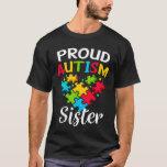 Proud Autism Sister Cute Autism Awareness Gift T-Shirt