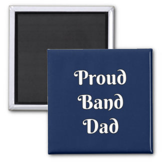 Proud Band Dad 2 Inch Square Magnet