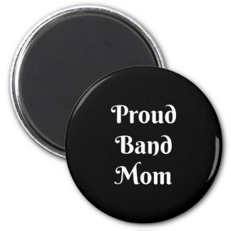 Proud Band Mom 2 Inch Round Magnet