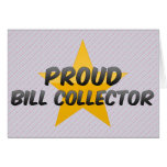 Proud Bill Collector Greeting Cards