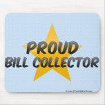 Proud Bill Collector Mousepads