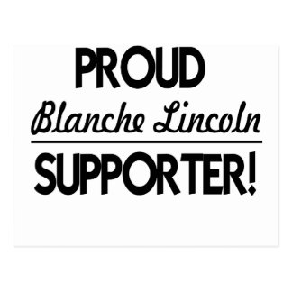 Proud Blanche Lincoln Supporter! Postcard