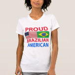 Proud Brazilian American T-shirt