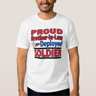 Proud Brother-In-Law of a Deployed Soldier Shirt