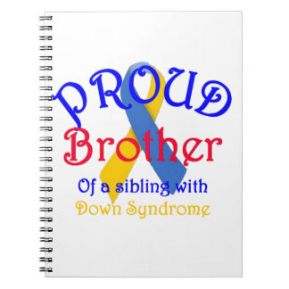 Proud Brother of a Down Syndrome Sibling Spiral Notebooks