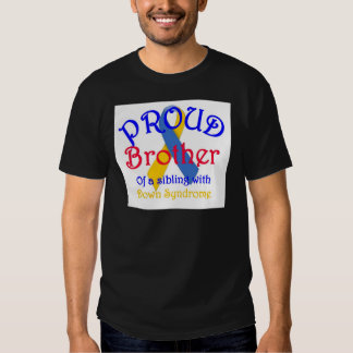 Proud Brother of a Down Syndrome Sibling T-Shirt