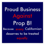 Proud Business Against Prop 8, Sign Poster