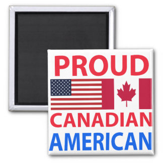Proud Canadian American Magnet