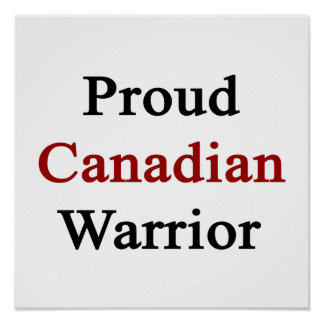 Proud Canadian Warrior Poster