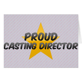 Proud Casting Director Greeting Cards