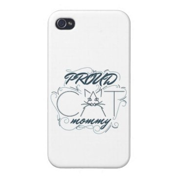 Proud cat mommy design case for iPhone 4