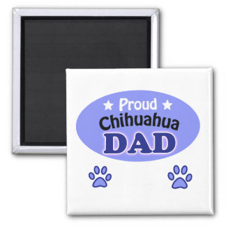 Proud Chihuahua dad 2 Inch Square Magnet