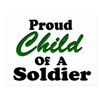Proud Child Of A Soldier Post Card