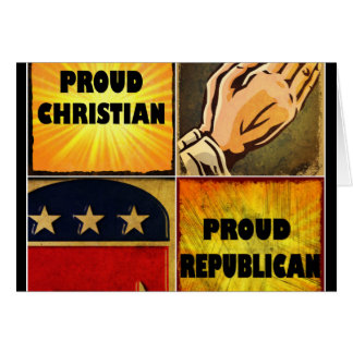 PROUD CHRISTIAN, PROUD REPUBLICAN CARD