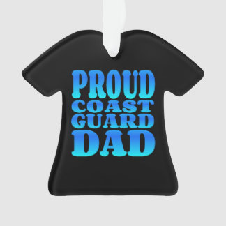 Proud Coast Guard Dad in Blue Ornament