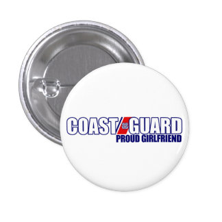 Proud Coast Guard Girlfriend Pinback Buttons