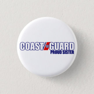 Proud Coast Guard Sister Pinback Button