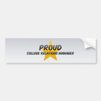 Proud College Relations Manager Bumper Sticker