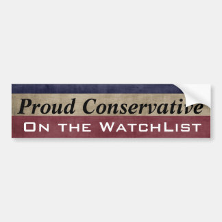 'Proud Conservative on the WatchList' Customizable Bumper Stickers