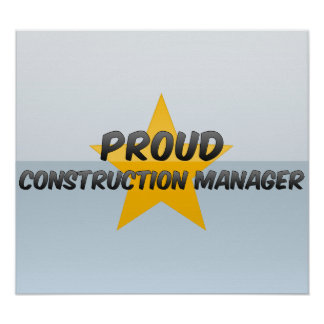 Proud Construction Manager Posters
