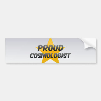 Proud Cosmologist Bumper Stickers
