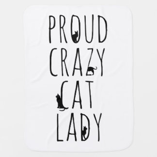 Proud Crazy Cat Lady Receiving Blankets