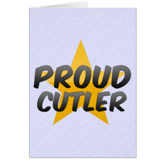 Proud Cutler Greeting Card
