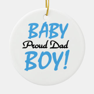 Proud Dad Baby Boy Gifts Ceramic Ornament