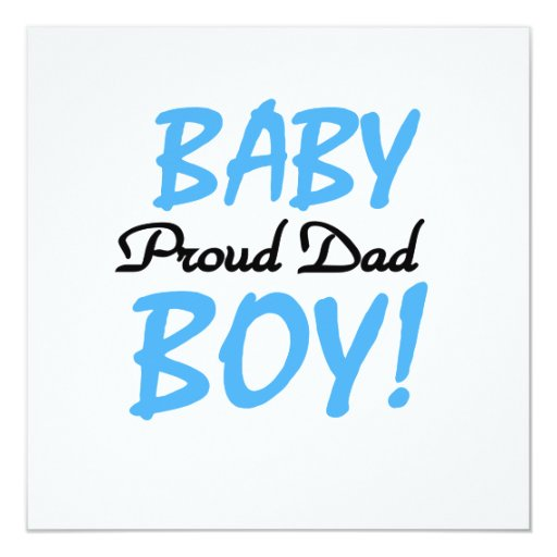 Proud Dad Baby Boy Gifts 5.25x5.25 Square Paper Invitation Card