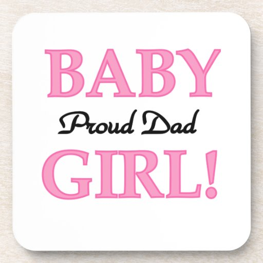 Proud Dad Baby Girl Gifts Drink Coaster
