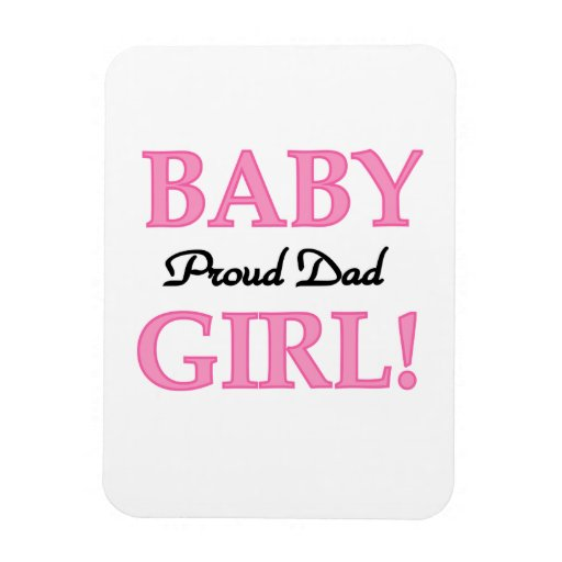 Proud Dad Baby Girl Gifts Flexible Magnet
