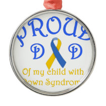 Proud Dad Down Syndrome Metal Ornament