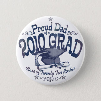 Proud Dad of 2010 Graduate Button
