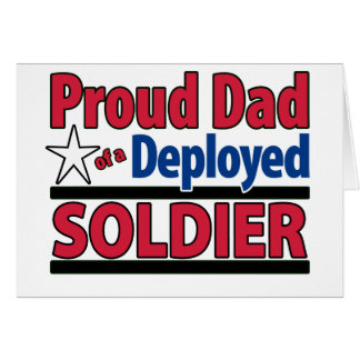 Proud Dad of a Deployed Soldier Card