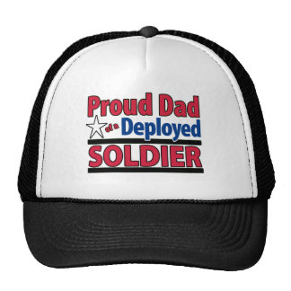 Proud Dad of a Deployed Soldier Trucker Hats