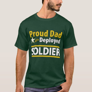 Proud Dad of a Deployed Soldier Shirt