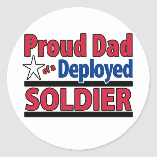 Proud Dad of a Deployed Soldier Classic Round Sticker
