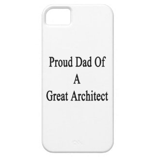 Proud Dad Of A Great Architect iPhone 5 Cover