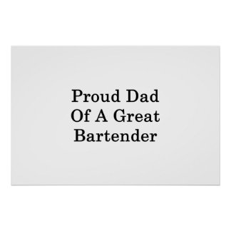 Proud Dad Of A Great Bartender Poster