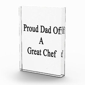 Proud Dad Of A Great Chef Award