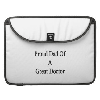 Proud Dad Of A Great Doctor Sleeve For MacBooks
