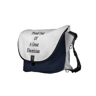 Proud Dad Of A Great Electrician Messenger Bags