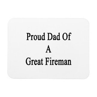 Proud Dad Of A Great Fireman Vinyl Magnets