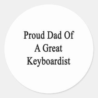 Proud Dad Of A Great Keyboardist. Sticker